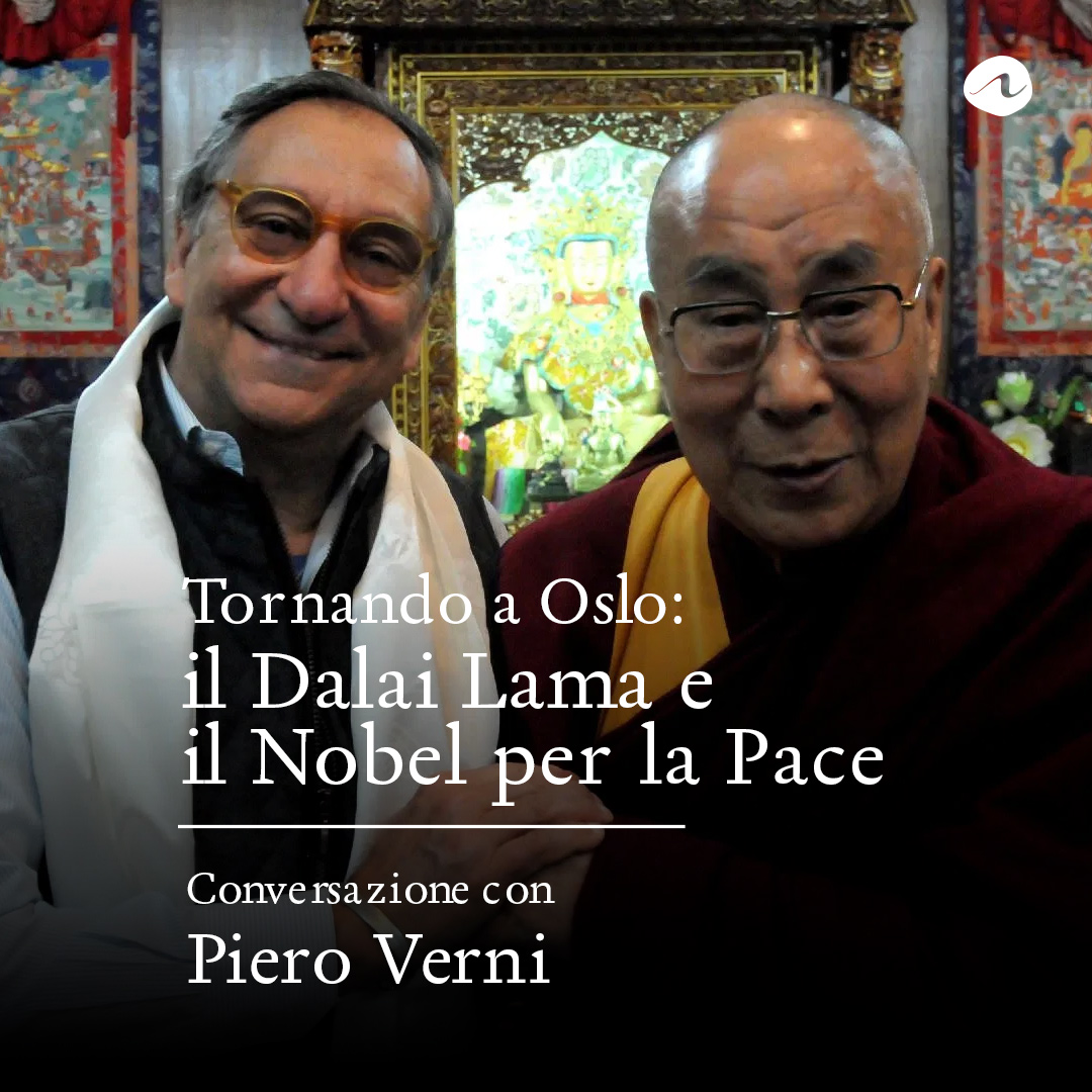 Tornando a Oslo: il Dalai Lama e il Premio Nobel per la Pace